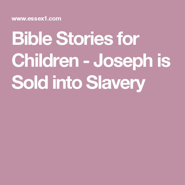 Bible Stories for Children - Joseph is Sold into Slavery