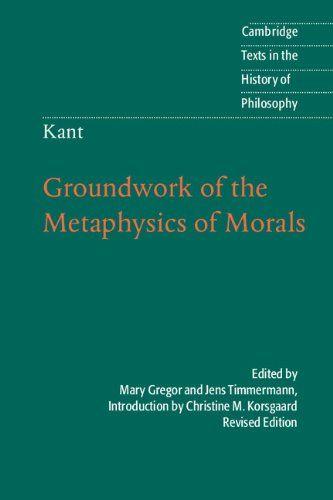 Kant: Groundwork of the Metaphysics of Morals (Cambridge ... https://www.amazon.com/dp/B0087GZHYI/ref=cm_sw_r_pi_dp_x_i9CRybNAGXVGK