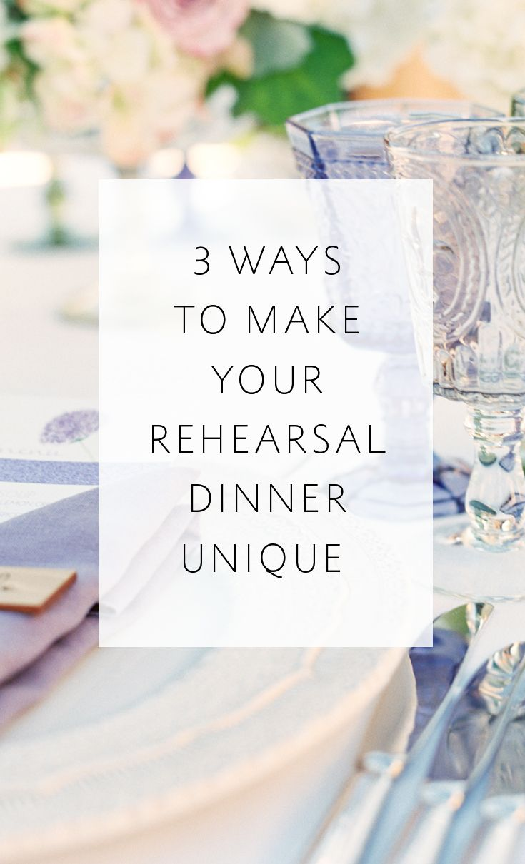 3 great suggestions on how to make your rehearsal dinner fun and personal