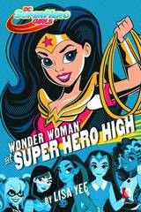 Wonder Woman! Supergirl! Batgirl! DC Comics, Warner Bros., and Mattel join forces to launch an unprecedented new Super Hero franchise for girls — DC Super Hero Girls! This groundbreaking new middle gr