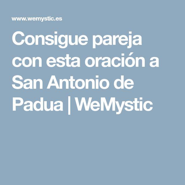Consigue pareja con esta oración a San Antonio de Padua | WeMystic