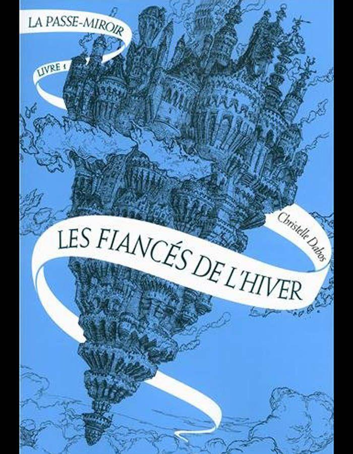 Ma critique de « La passe-miroir, tome 1 : Les fiancés de l'hiver » de Christelle Dabos