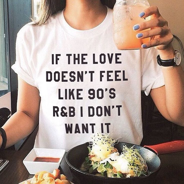 White T-Shirt If The Love Doesn't Feel Like 90's I Don't Want It Print