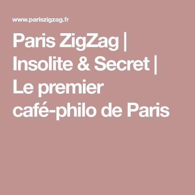 Paris ZigZag | Insolite & Secret | Le premier café-philo de Paris