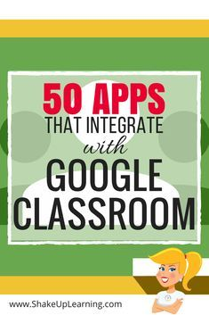 50 Awesome Apps that Integrate with Google Classroom: Did you know that Google Classroom plays well with others? Yep! Google is known for making their applications open to working with third-party applications, and Google Classroom is no exception. I have put together a list of 50 Apps that Integrate with Google Classroom, making it even easier to create lessons and announcements with your favorite apps and resources.