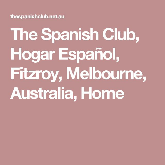 The Spanish Club, Hogar Español, Fitzroy, Melbourne, Australia, Home
