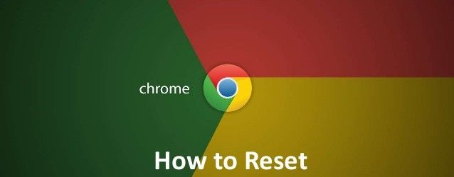 How to Reset Browser Settings – Chrome, Firefox and Internet Explorer