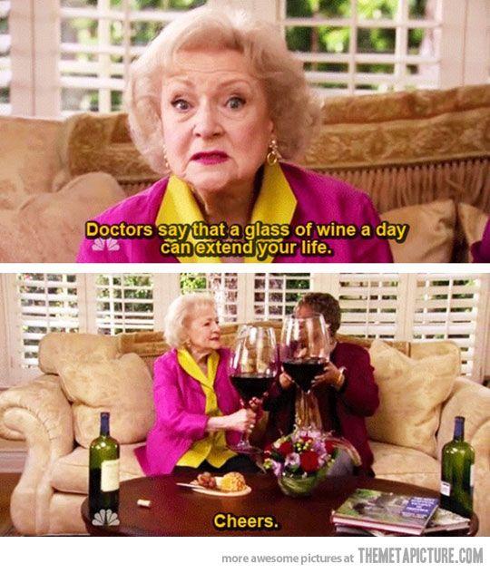 Cheers! ROFLMBO! Yes!Laugh, Quotes, Betty White, Cheer, White Wine, Funny Stuff, Humor, Wine Glasses, Funnystuff