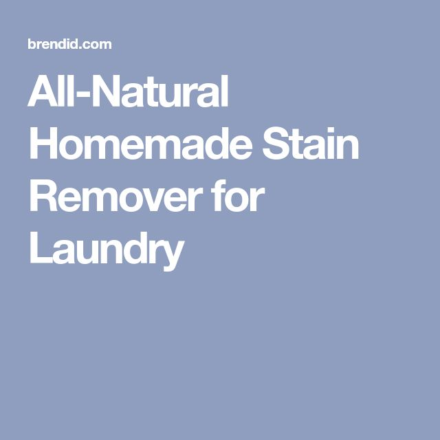 All-Natural Homemade Stain Remover for Laundry