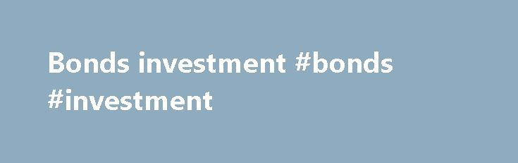 Bonds investment #bonds #investment http://invest.remmont.com/bonds-investment-bonds-investment-3/  U.S. Savings Bonds The Safe Place to Save Money Updated July 20, 2016 If you're tired of the pitiful interest rate on your savings account at the bank, you may want to look into U.S. savings bonds for an equally... Read more