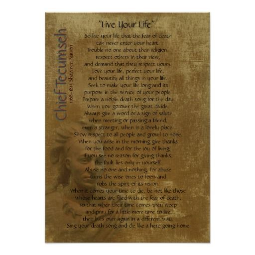 "Live Your Life""  (Poem from Act of Valor the Movie) on parchment background with image of Tecumseh. A truly inspirational writing from the Native American Shawnee Chief Tecumseh. This poem was used at the end of the movie, ""Acts of Valor"". Inspirational Words and philosophy of life"