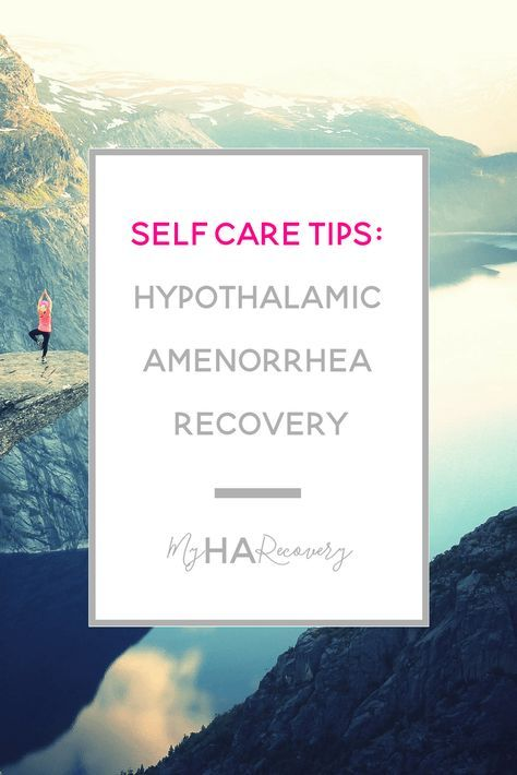 Self Care Tips for Hypothalamic Amenorrhea Recovery