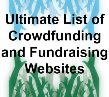 Full List of Crowdfunding and Fundraising Websites! Rewards crowdfunding sites, equity crowdfunding and fundraising sites - complete details