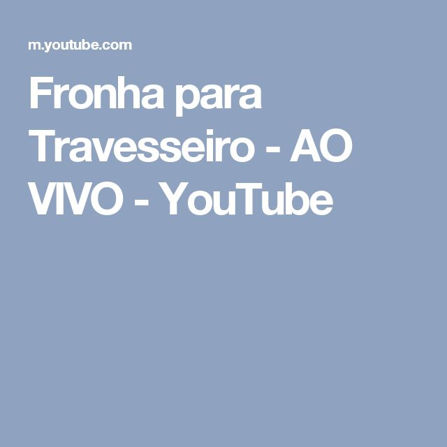 Fronha para Travesseiro - AO VIVO - YouTube