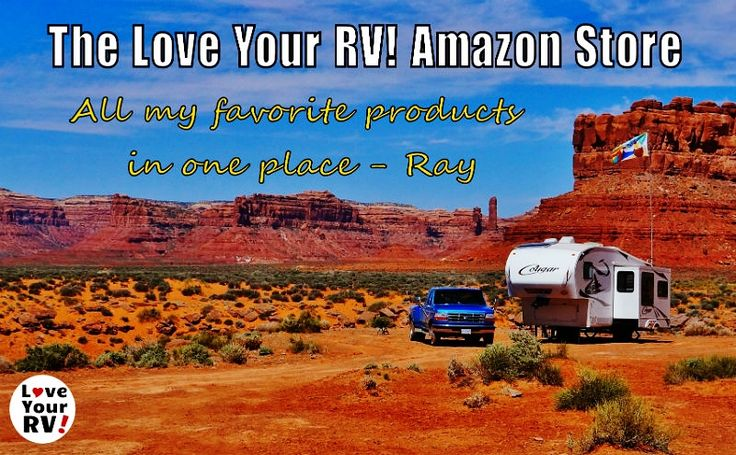 The Love Your RV! store. All experience full time RVer Ray's picks for favorite RVing products,  http://www.loveyourrv.com/the-love-your-rv-store/  #RVing