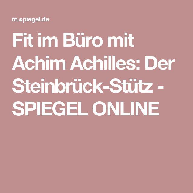 Fit im Büro mit Achim Achilles: Der Steinbrück-Stütz - SPIEGEL ONLINE