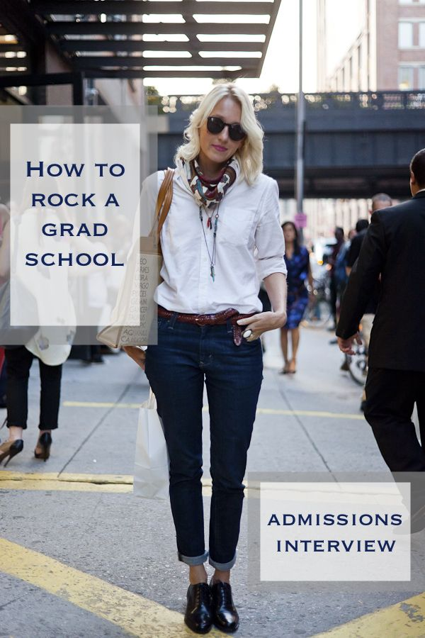 What to wear to a graduate admissions interview. Grad school attire. Interview like a boss.    http://www.howtogetintograduateschool.com/what-to-wear-to-a-graduate-school-interview/  Interview Outfits, PhD, graduate schools, university admissions