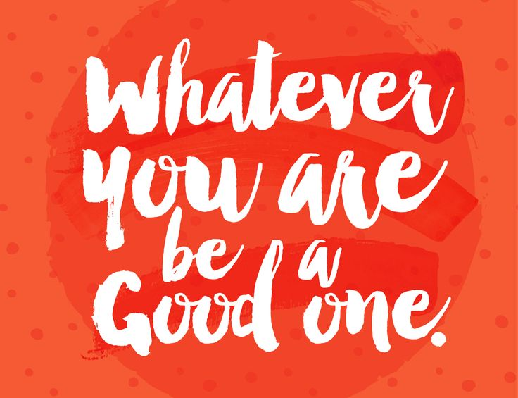 Whatever You Are Be A Good One http://elburn.lib.il.us/whatever-good-one/?utm_campaign=coschedule&utm_source=pinterest&utm_medium=Town%20and%20Country%20Public%20Library&utm_content=Whatever%20You%20Are%20Be%20A%20Good%20One