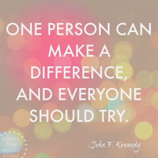 how i can make a difference 10 ways to make a difference in someone's life the world is a big place filled with billions of people it can be easy to think that one person couldn't possibly do enough to change the world.