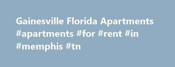 Gainesville Florida Apartments #apartments #for #rent #in #memphis #tn http://apartment.remmont.com/gainesville-florida-apartments-apartments-for-rent-in-memphis-tn/  #gainesville apartments # Gainesville Florida Apartments at Bellamay Grand Stylish, serene, comfortable. All these words describe Bellamay Grand, a community of Gainesville apartments that was created with you in mind. Designed, built, and professionally managed by one of the most respected apartment developers in Florida…