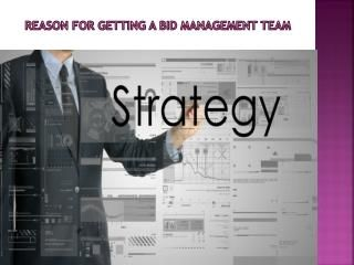 There are some companies that have in house teams for Bid Management And Proposals. Others, however, have to outsource those roles.