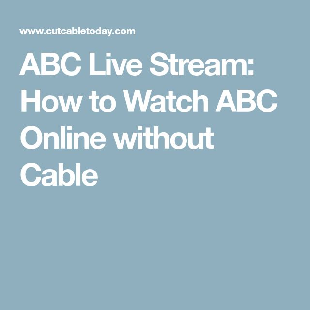ABC Live Stream: How to Watch ABC Online without Cable