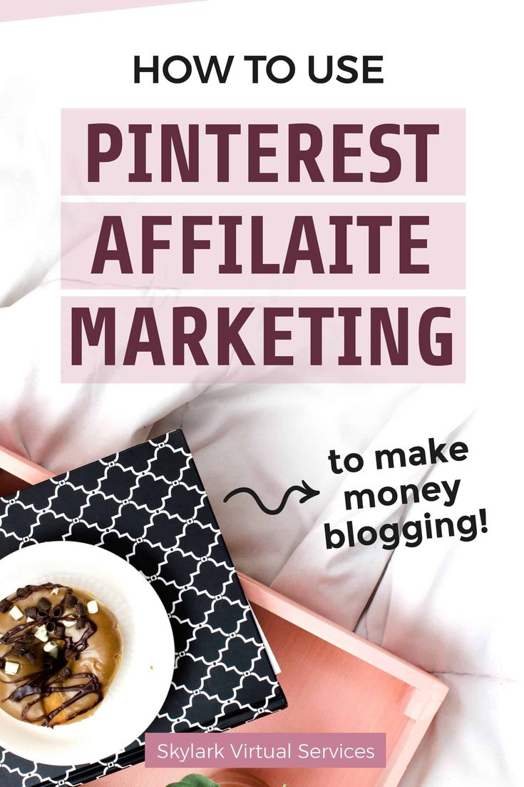 How to Use Pinterest Affiliate Marketing to Make Money Blogging – Pinterest for Beginners