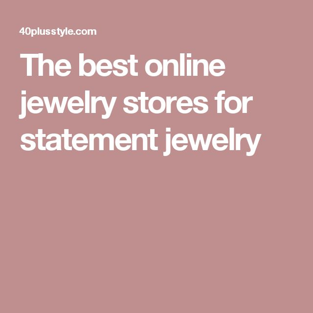 The best online jewelry stores for statement jewelry
