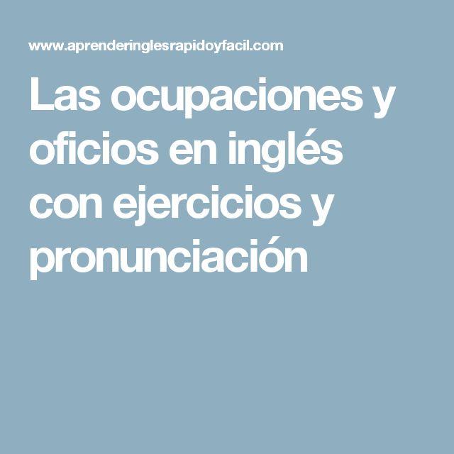 Las ocupaciones y oficios en inglés con ejercicios y pronunciación