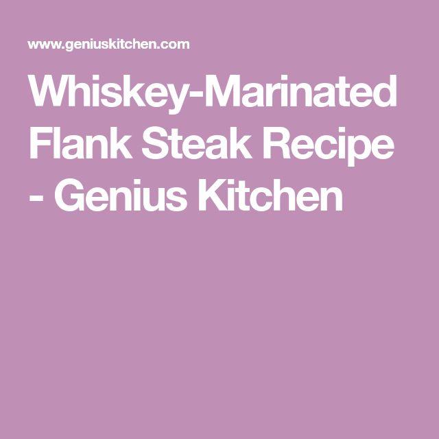 Whiskey-Marinated Flank Steak Recipe - Genius Kitchen