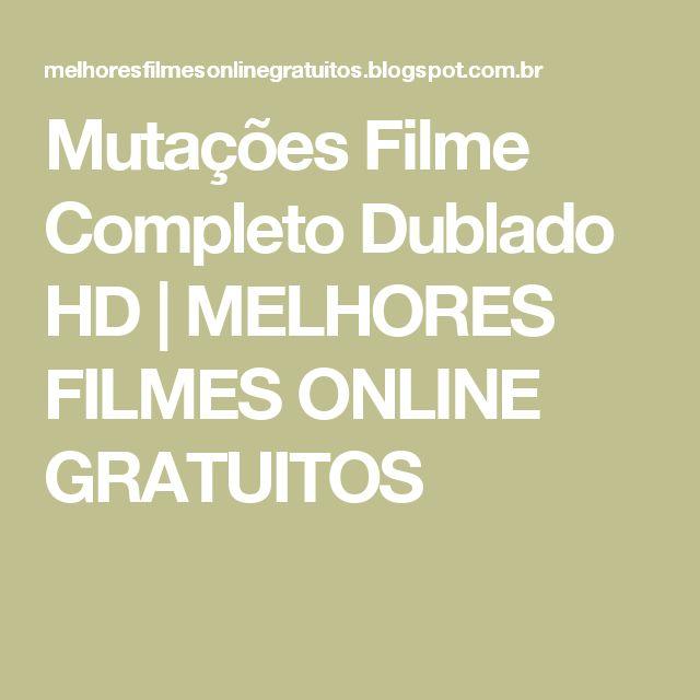 Mutações Filme Completo Dublado HD | MELHORES FILMES ONLINE GRATUITOS