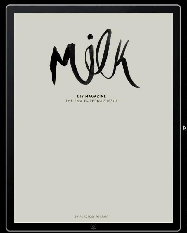 MILK, by Natasha Mead, Wellington, New Zealand by Mag+. Milk is a DIY fashion magazine exclusively for the iPad. Each issue features 6-9 new and easy to follow tutorials ranging in cost and time required. Taking it's cues from street style and high fashion trends alike, Milk is a source of both inspiration and instruction.