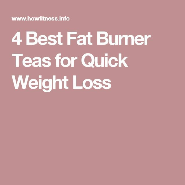 4 Best Fat Burner Teas for Quick Weight Loss