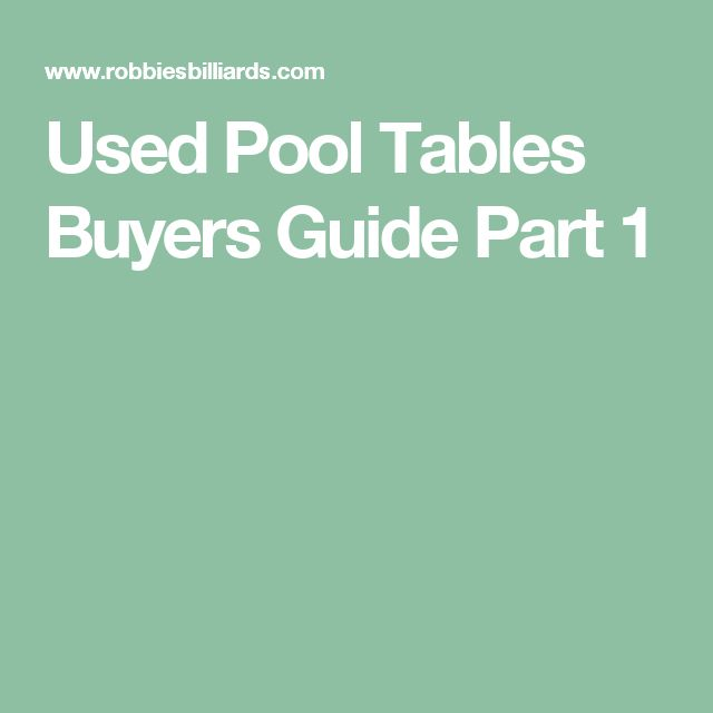 Used Pool Tables Buyers Guide Part 1