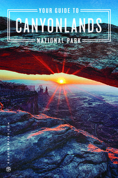 Experience Canyonlands National Park.