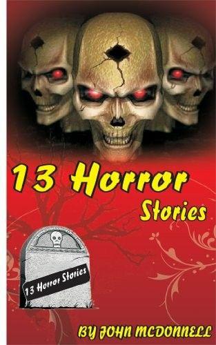 """""""13 Horror Stories""""  ***  John McDonnell  (2011)"""