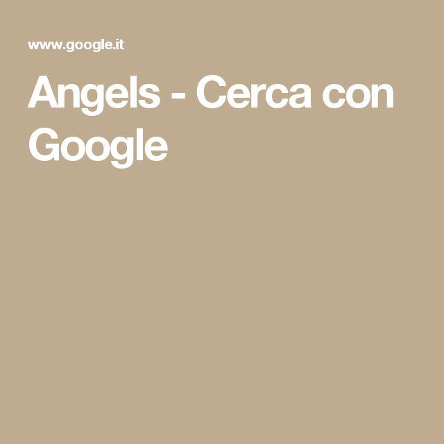 Angels - Cerca con Google