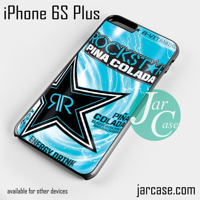 rockstar energy drink pina colada Phone case for iPhone 6S Plus and other iPhone devices