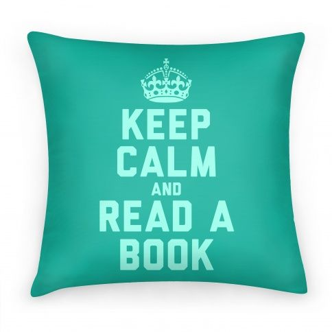 for my book loftkeep calm and read a book teal find this pin and more on pillows