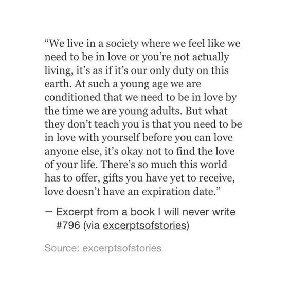 ...what they don't teach you is that you need to be in love with yourself before you can love anyone else.