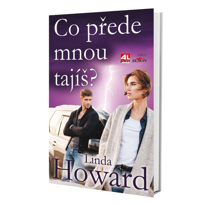CO PŘEDE MNOU TAJÍŠ - Linda Howard https://www.alpress.cz/co-prede-mnou-tajis/