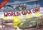Cover of: The Story Of World War One by Richard Brassey