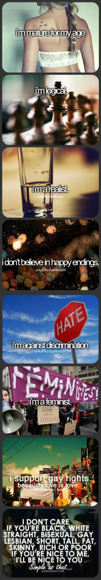 But I do believe in happy ending though! And maybe I'm not quite mature for my age..... But then again I might be...
