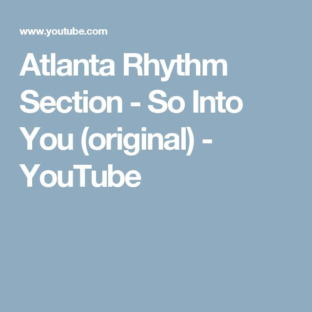 Atlanta Rhythm Section - So Into You (original) - YouTube