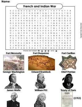 This word search is a great way to review the important figures and terms of the French and Indian War. The solution to the puzzle is included. Terms Included: ♦ Chief Pontiac ♦ Edward Braddock ♦ Fort Carillon ♦ Fort Duquesne ♦ Fort Necessity ♦ George Washington ♦ James Wolfe ♦ Treaty of Paris ♦ William Pitt Important: