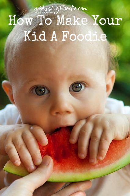 How To Make Your Kid A Foodie - 10 Tips!!!