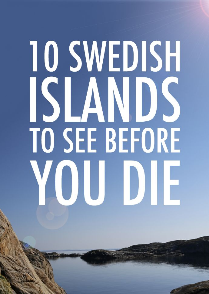 Sweden has more than 220,000 different islands to choose from. Here are 10 of the best and most beautiful!