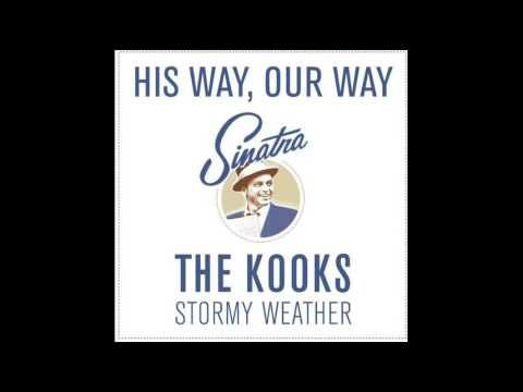The Kooks - Stormy Weather (Frank Sinatra Cover)