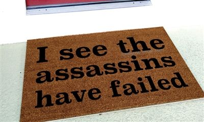 I SEE THE ASSASSINS HAVE FAILED CUSTOM HANDPAINTED FUNNY WELCOME DOORMAT BY KILLER DOORMATS