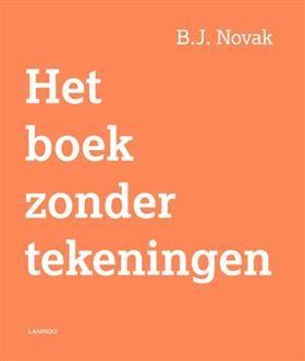 Koops Boeken, Venlo: Het boek zonder tekeningen - B.J. Novak (Hardcover, ISBN: 9789401424875)